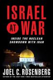 Book Cover Image. Title: Israel at War:  Inside the Nuclear Showdown with Iran, Author: Joel C. Rosenberg