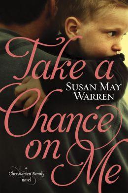 Take a Chance on Me (Christiansen Family Series #1)