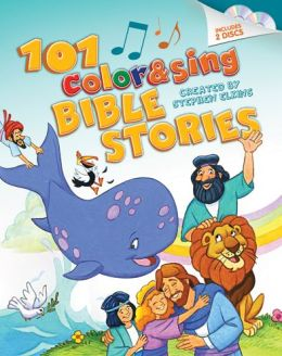 101 Color & Sing Bible Stories