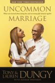 Book Cover Image. Title: Uncommon Marriage:  Learning about Lasting Love and Overcoming Life's Obstacles Together, Author: Tony Dungy