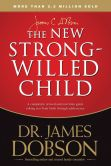 Book Cover Image. Title: The New Strong-Willed Child, Author: James C. Dobson
