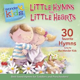 Little Hymns for Little Hearts