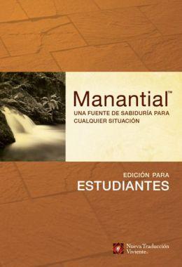 Manantial: Edicion para estudiantes: Una fuente de sabiduria para cualquier situacion