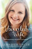 Book Cover Image. Title: The Unveiled Wife:  Embracing Intimacy with God and Your Husband, Author: Jennifer Smith