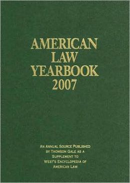 American Law Yearbook: An Annual Source Published by Thomson Gale as a Supplement to West's Encyclopedia of American Law