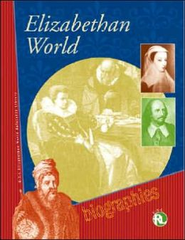 Elizabethan World Reference Library: Biography