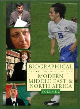 Biographical Encyclopedia of the Modern Middle East and North Africa (2 Vol. Set)