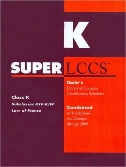 SUPERLCCS Gale's Library of Congress Classification Schedules Combined with Additions and Changes through 2009: Class K, Subclasses KJV,KJW