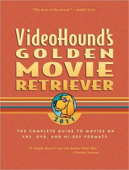 VideoHound's Golden Movie Retriever 2011