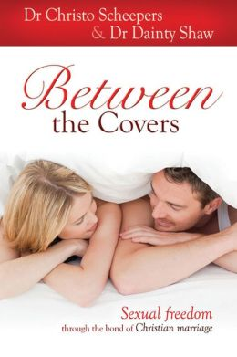 Between the Covers: Sexual Freedom through the Bond of Christian Marriage