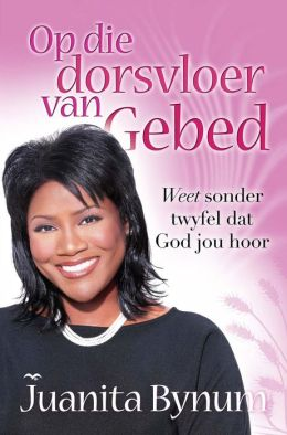 Op die dorsvloer van gebed: Weet sonder twyfel dat God jou hoor