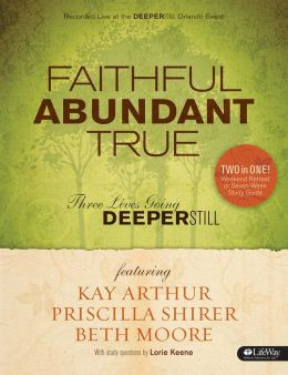 Faithful Abundant True Leader Kit: Three Lives Going Deeper Still
