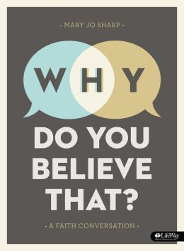 Why Do You Believe That? : A Faith Conversation