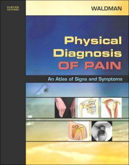 Physical Diagnosis of Pain: An Atlas of Signs and Symptoms with DVD