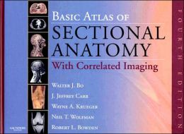 Basic Atlas of Sectional Anatomy: With Correlated Imaging