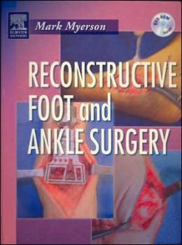 Reconstructive Foot and Ankle Surgery with DVD-ROM