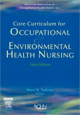 Core Curriculum for Occupational and Environmental Health Nursing