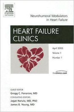 Neurohumoral Modulators in Heart Failure, An Issue of Heart Failure Clinics