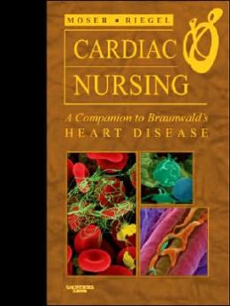 Cardiac Nursing: A Companion to Braunwald's Heart Disease