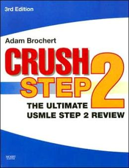 Crush Step 2: The Ultimate USMLE Step 2 Review