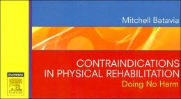 Contraindications in Physical Rehabilitation: Doing No Harm