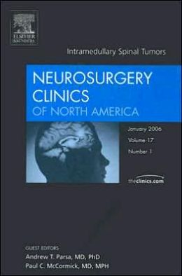 Intramedullary Spinal Tumors, An Issue of Neurosurgery Clinics