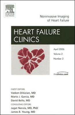 Noninvasive Imaging of Heart Failure, An Issue of Heart Failure Clinics