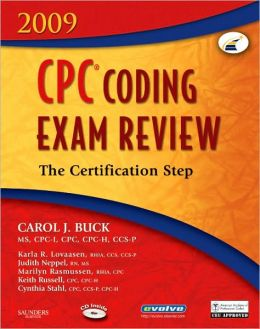 CPC Coding Exam Review 2009: The Certification Step