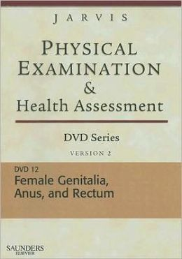 Physical Examination and Health Assessment DVD Series: DVD 12: Female Genitalia, Version 2
