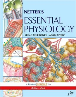 Netter's Essential Physiology: With STUDENT CONSULT Online Access