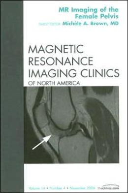 Pelvic/Gynecologic, An Issue of Magnetic Resonance Imaging Clinics