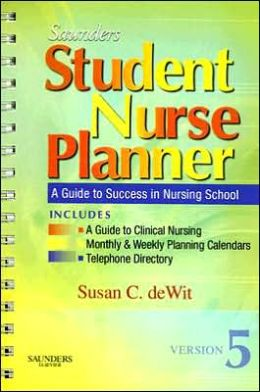 Saunders Student Nurse Planner: A Guide to Success in Nursing School