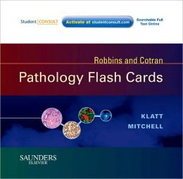 Robbins and Cotran Pathology Flash Cards: With STUDENT CONSULT Online Access