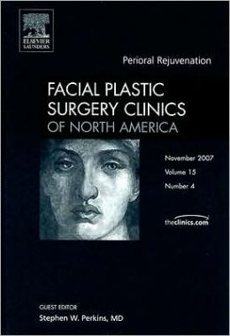 Perioral Correction and Enhancement, An Issue of Facial Plastic Surgery Clinics