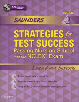 Saunders Strategies for Test Success: Passing Nursing School and the NCLEX Exam