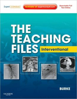 The Teaching Files: Interventional: Expert Consult - Online and Print