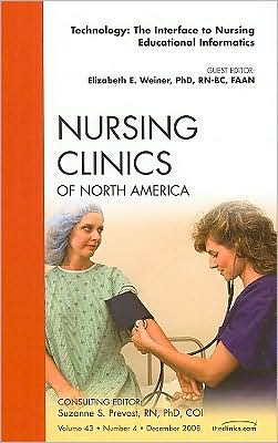 Technology: The Interface to Nursing Educational Informatics, An Issue of Nursing Clinics