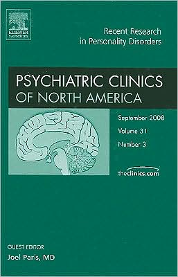 Recent Research in Personality Disorders, An Issue of Psychiatric Clinics