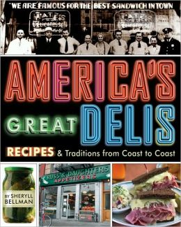 America's Great Delis: Recipes and Traditions from Coast to Coast (Oct 30, 2005)