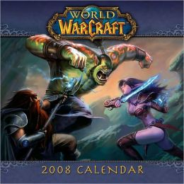 2008 World of Warcraft Wall Calendar
