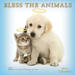 2011 Bless The Animals Wall Calendar