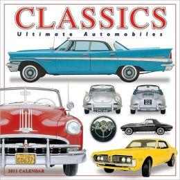 2011 Classics Ultimate Automobiles Wall Calendar