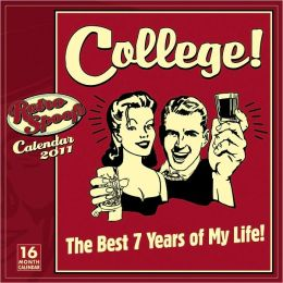 2011 College! The Best 7 Years Of My Life Wall Calendar