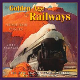 2011 Golden Age Of Railways Wall Calendar