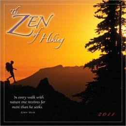 2011 Zen Of Hiking Wall Calendar