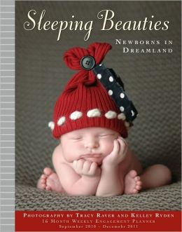 2011 Sleeping Beauties: Newborns In Dreamland Engagements Calendar