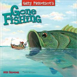 2012 Gone Fishing by Gary Patterson Wall Calendar