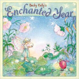 2012 Enchanted Year, Becky Kelly's Wall Calendar