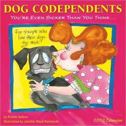 2012 Dog Codependents Wall Calendar