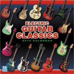 2013 Electric Guitar Classics Wall Calendar